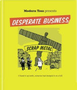 Modern Toss Presents Desperate Business