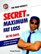 Secret to Maximum Fat Loss in 90 Days