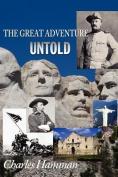 The Great Adventure Untold