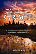 From the Killing Fields Through Fields of Grace