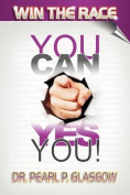 Win the Race - You Can, Yes You!