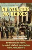 No Villains, No Heroes