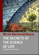 The Secrets of the Science of Life