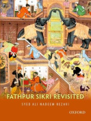 Fatehpur Sikri Revisited