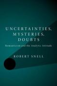 Uncertainties, Mysteries, Doubts
