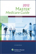 Master Medicare Guide, 2012 Edition