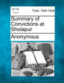 Summary of Convictions at Sholapur