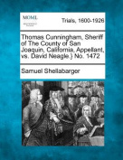 Thomas Cunningham, Sheriff of the County of San Joaquin, California, Appellant, vs. David Neagle.} No. 1472