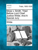Moss V. Smith. Tried Before Lord Chief Justice Wilde. and a Special Jury