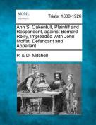 Ann S. Oakenfull, Plaintiff and Respondent, Against Bernard Reilly, Impleaded with John Moffat, Defendant and Appellant