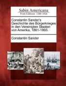 Constantin Sander's Geschichte Des Burgerkrieges in Den Vereinigten Staaten Von Amerika, 1861-1865.