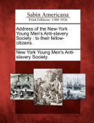 Address of the New-York Young Men's Anti-Slavery Society