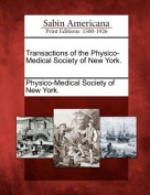 Transactions of the Physico-Medical Society of New York.