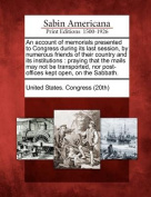 An Account of Memorials Presented to Congress During Its Last Session, by Numerous Friends of Their Country and Its Institutions