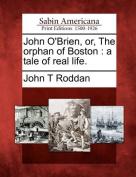 John O'Brien, Or, the Orphan of Boston