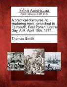 A Practical Discourse, to Seafaring Men