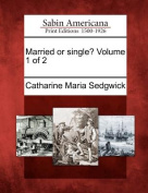 Married or Single? Volume 1 of 2