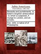 Rewards and Punishments, Or, Satan's Kingdom Aristocratical