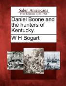 Daniel Boone and the Hunters of Kentucky.