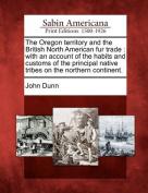 The Oregon Territory and the British North American Fur Trade