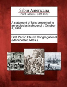 A Statement of Facts Presented to an Ecclesiastical Council