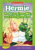 God Forgives Me, and I Forgive You (Max Lucado's Hermie & Friends