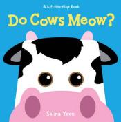 Do Cows Meow? [Board Book]