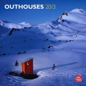 Outhouses 2013 Square 12x12 Wall Calendar