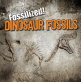Dinosaur Fossils (Fossilized!