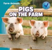 Pigs on the Farm (Farm Animals