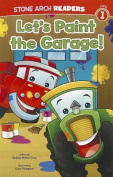 Let's Paint the Garage! (Stone Arch Readers - Level 1