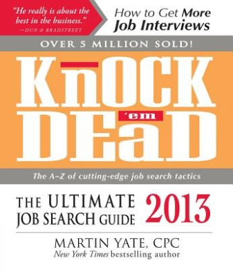 Knock 'em Dead 2013: The Ultimate Job Search Guide (Knock 'em Dead: The Ultimate Job-Seekers' Handbook)