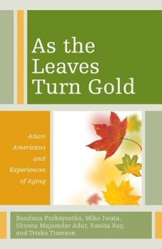 As the Leaves Turn Gold: Asian Americans and Experiences of Aging (Diversity