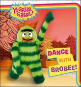 Dance with Brobee! (Yo Gabba Gabba!) [Board book]
