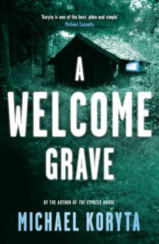 A Welcome Grave: Lincoln Perry 3 by Michael Koryta.