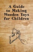 A Guide to Making Wooden Toys for Children