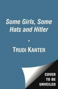 American Book 430932 Some Girls Some Hats and Hitler