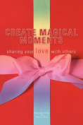Create Magical Moments