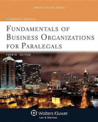 Fundamentals of Business Organizations for Paralegals, Fourth Edition