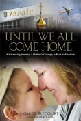 Until We All Come Home
