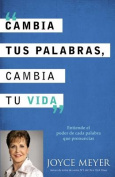 Cambia Tus Palabras, Cambia Tu Vida [Spanish]