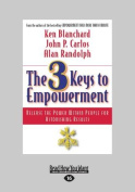 The 3 Keys to Empowerment [Large Print]