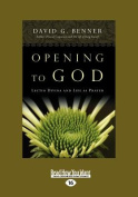 Opening to God [Large Print]