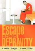 Escape from Depravity