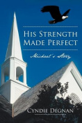 His Strength Made Perfect