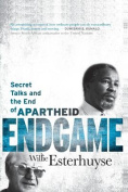 Endgame - Secret talks and the end of apartheid
