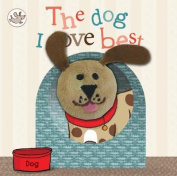 Little Learners The Dog I Love Best Finger Puppet Book [Board book]