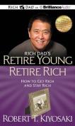 Rich Dad's Retire Young Retire Rich [Audio]