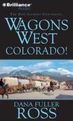 Wagons West Colorado!  [Audio]