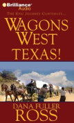 Wagons West Texas!  [Audio]